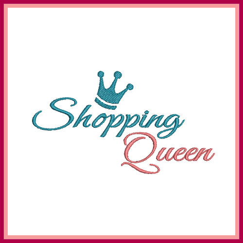 Stickdatei Spruch Shopping Queen